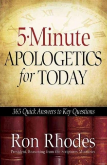 5-Minute Apologetics for Today : 365 Quick Answers to Key Questions, Paperback / softback Book