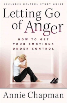 Letting Go of Anger : How to Get Your Emotions Under Control, Paperback / softback Book