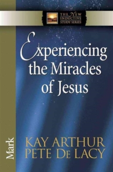 Experiencing the Miracles of Jesus : Mark, Paperback / softback Book