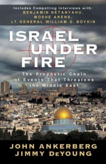 Israel Under Fire : The Prophetic Chain of Events That Threatens the Middle East, Paperback Book