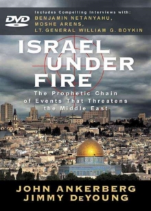 Israel Under Fire : The Prophetic Chain of Events That Threatens the Middle East, DVD video Book