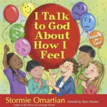 I Talk to God About How I Feel : Learning to Pray, Knowing He Cares, Hardback Book