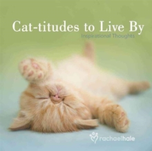 Cat-titudes to Live by : Inspirational Thoughts, Hardback Book