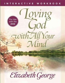 Loving God with All Your Mind Interactive Workbook, Paperback Book