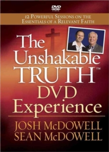 The Unshakable Truth DVD Experience : 12 Powerful Sessions on the Essentials of a Relevant Faith, DVD video Book