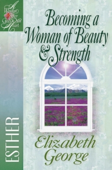 Becoming a Woman of Beauty and Strength : Esther, EPUB eBook