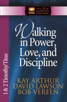 Walking in Power, Love, and Discipline : 1 and 2 Timothy and Titus, EPUB eBook