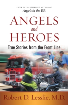 Angels and Heroes : True Stories from the Front Line, Paperback Book