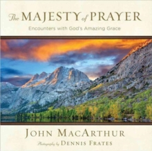 The Majesty of Prayer : Encounters with God's Amazing Grace, Hardback Book