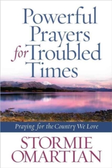 Powerful Prayers for Troubled Times : Praying for the Country We Love, Paperback / softback Book