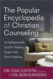 The Popular Encyclopedia of Christian Counseling : An Indispensable Tool for Helping People with Their Problems, Hardback Book