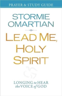 Lead Me, Holy Spirit Prayer and Study Guide : Longing to Hear the Voice of God, Paperback / softback Book
