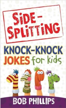 Side-Splitting Knock-Knock Jokes for Kids, Paperback / softback Book