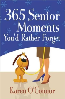 365 Senior Moments You'd Rather Forget, Paperback / softback Book