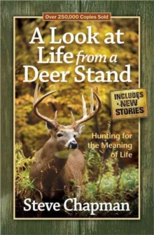 A Look at Life from a Deer Stand : Hunting for the Meaning of Life, Paperback / softback Book
