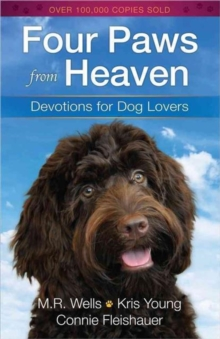 Four Paws from Heaven : Devotions for Dog Lovers, Paperback / softback Book