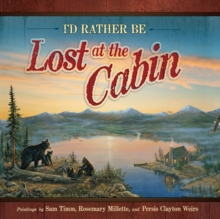 I'd Rather Be Lost at the Cabin, Hardback Book