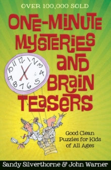 One-Minute Mysteries and Brain Teasers : Good Clean Puzzles for Kids of All Ages, Paperback / softback Book