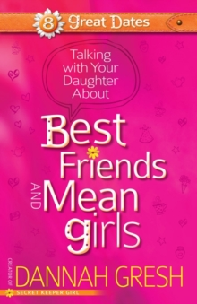 Talking with Your Daughter About Best Friends and Mean Girls, Paperback / softback Book