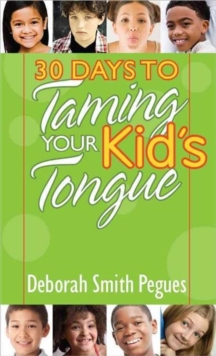30 Days to Taming Your Kid's Tongue, Paperback / softback Book