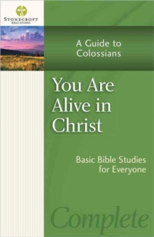 You Are Alive in Christ : A Guide to Colossians, Paperback / softback Book