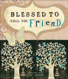 Blessed to Call You Friend, Hardback Book
