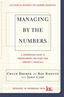 Managing By The Numbers : A Commonsense Guide To Understanding And Using Your Company's Financials, Paperback / softback Book