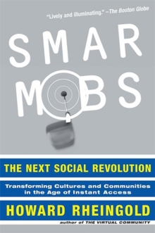 Smart Mobs : The Next Social Revolution, Paperback / softback Book