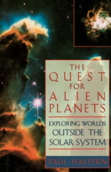 The Quest For Alien Planets : Exploring Worlds Outside The Solar System, Paperback / softback Book