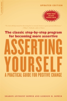 Asserting Yourself-Updated Edition : A Practical Guide For Positive Change, Paperback / softback Book