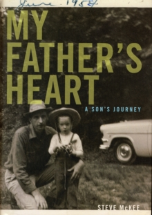 My Father's Heart : A Son's Journey, Hardback Book