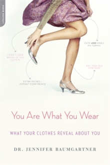 You Are What You Wear : What Your Clothes Reveal About You, Paperback / softback Book