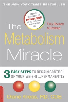 The Metabolism Miracle, Revised Edition : 3 Easy Steps to Regain Control of Your Weight . . . Permanently, Paperback Book