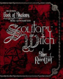 Solitary Witch : The Ultimate Book of Shadows for the New Generation, Paperback Book
