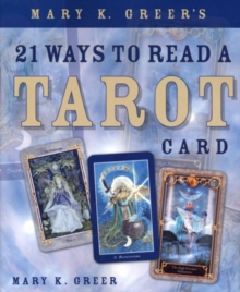 Mary K. Greer's 21 Ways to Read a Tarot Card, Paperback / softback Book