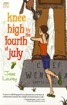 Knee High by the Fourth of July : A Murder-by-month Mystery, Paperback / softback Book