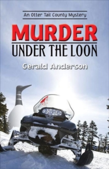 Murder Under the Loon : An Otter Tail County Mystery, Paperback Book