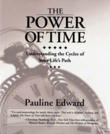 The Power of Time : Understanding the Cycles of Your Life's Path, Paperback / softback Book