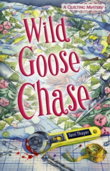 Wild Goose Chase : A Quilting Mystery, Paperback Book