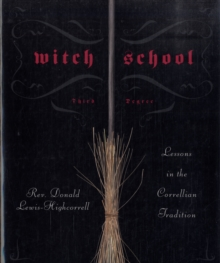 Witch School Third Degree : Lessons in the Correllian Tradition, Paperback / softback Book