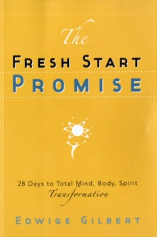 The Fresh Start Promise : 28 Days to Total Body, Mind, Spirit Transformation, Paperback Book