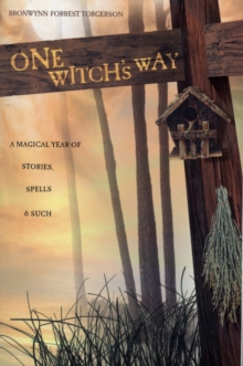 One Witch's Way : A Magical Year of Stories, Spells and Such, Paperback / softback Book