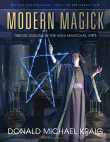 Modern Magick : Twelve Lessons in the High Magickal Arts, Paperback / softback Book