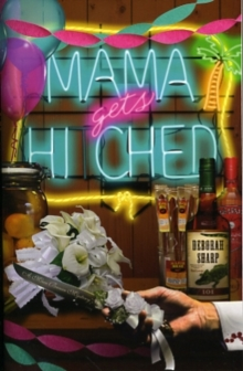 Mama Gets Hitched : A Mace Bauer Mystery Bk. 3, Paperback Book