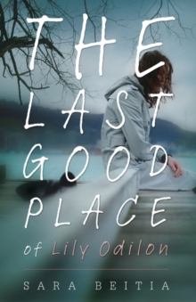 The Last Good Place of Lily Odilon, Paperback Book