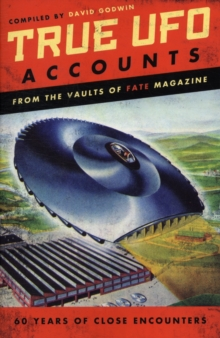 True UFO Accounts : From the Vaults of Fate Magazine, Paperback / softback Book