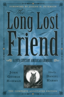 The Long-Lost Friend : A 19th Century American Grimoire, Paperback / softback Book