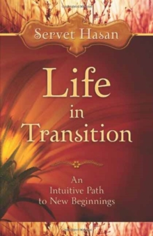 Life in Transition : An Intuitive Path to New Beginnings, Paperback / softback Book