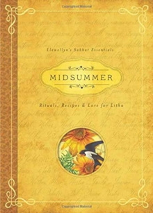 Midsummer : Rituals, Recipes and Lore for Litha, Paperback / softback Book