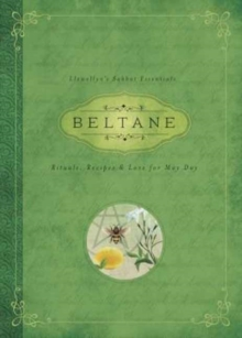 Beltane : Rituals, Recipes and Lore for May Day Llewellyn's Sabbat Essentials Book 2, Paperback Book